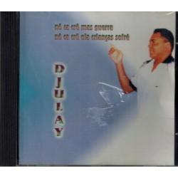 Djulay- no ca cre mas guerra
