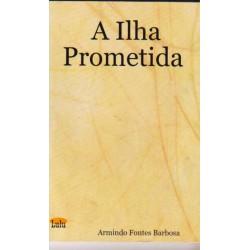 A Ilha Prometida (Book) A...