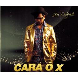 Ze Delgado - Cara Ô X