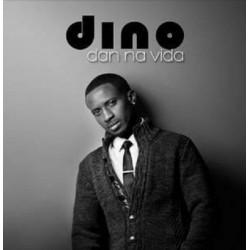 Dino - Dan Na Vida