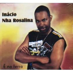Inacio Nha Rosalina - E Na...